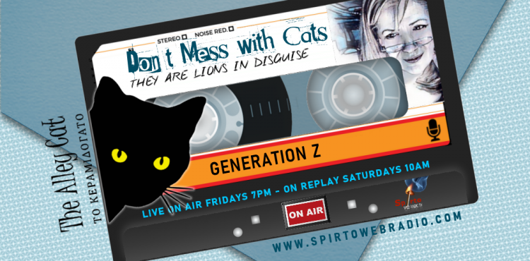 Generation Z - 06.12.19 | Don't Mess with Cats